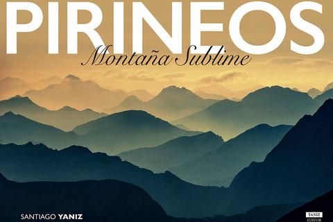 LIBRO PIRINEOS. Montaña Sublime. Envío Península