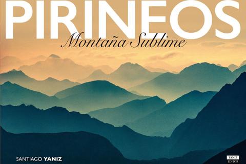 LIBRO PIRINEOS. Montaña Sublime. Envío Europa